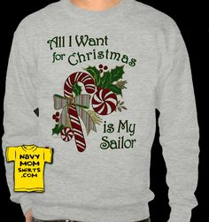 ALL I WANT FOR CHRISTMAS IS MY SAILOR - Shirts & Hoodies! #USNavy #Navy - NavyMomShirts.com