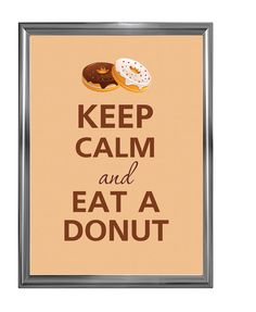 Keep calm and eat a donut. $12.00, via Etsy.