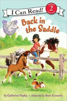 Pony Scouts: Back in the Saddle (I Can Read Level by Catherine Hapka 0061255416 9780061255410 1st Grade Books, Scout Books, I Can Read Books, Riding Lessons, Books For Teens, Teen Books, Reading Levels, Chapter Books, Book Nooks