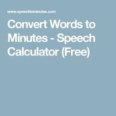 Convert Words to Minutes - Speech Calculator (Free)