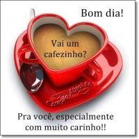 Bom dia! Vai um cafezinho? Pra você, especialmente com muito carinho!!