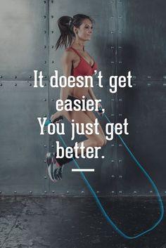 It doesn't get easier, you just get better. | www.simplebeautifullife.net