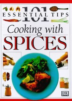 101 Essential Tips: Cooking With Spices (101 Essential Tips) - http://spicegrinder.biz/101-essential-tips-cooking-with-spices-101-essential-tips/