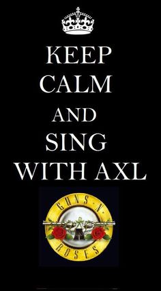 """Keep calm and listen to Guns """"N"""" Roses"""