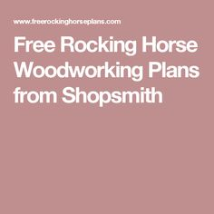 Free Rocking Horse Woodworking Plans from Shopsmith