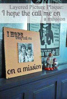 Okay so I have done a few LDS Super Saturdays and I am telling you anything that is cute AND for boys is a sure winner.  Cute boy stuff is just hard to find..that make these I Hope the Call Me On A Mission Plaques PERFECT!
