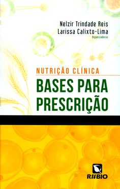 Nutrição Clínica - Bases Para Prescrição