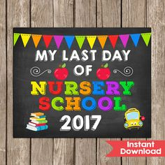 Last Day of Nursery School Sign 8x10  INSTANT DOWNLOAD Photo