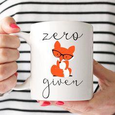 Zero Fox Given Mug. Fox Mug. Zero Fox Coffee Mug, Funny Mug. Unique Mug. Funny Coffee Mugs, Coffee Humor, Funny Mugs, Coffee Mug Quotes, Coffee Love, Coffee Cups, Cozy Coffee, Black Coffee, Zero Fox Given