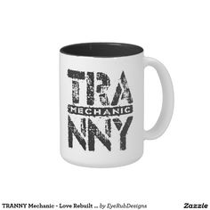 TRANNY Mechanic - Love Rebuilt Transmissions, Onyx Two-Tone Coffee Mug for Automotive Enthusiasts, for Skilled Auto Mechanics and Technicians, for Transgender and Transsexual Rights Advocates and for Proud Social Justice Warriors of Gender Equality Movement - #automotive #lgbt #transmission #tranny #mechanic #ladyboy #carengine #shemale #autorepair #tgirls #carmechanic #transsexual #carrepair #transgender #genderidentity