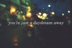 you are just a daydream away