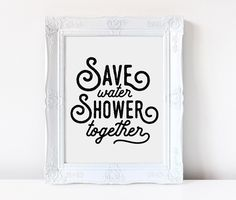 Save Water Shower Together | Funny Bathroom Sign | Bathroom Art Print | Bathroom Printable | Bathroom Wall Art | Bathroom Decor | by ColorOfPlum on Etsy https://www.etsy.com/uk/listing/385994938/save-water-shower-together-funny
