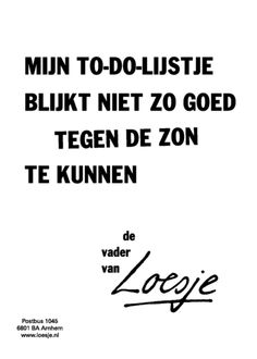 Loesje - hey i hear myself now The Words, Cool Words, Best Quotes, Funny Quotes, Naughty Quotes, Humor Quotes, Dutch Quotes, Happy Words, One Liner