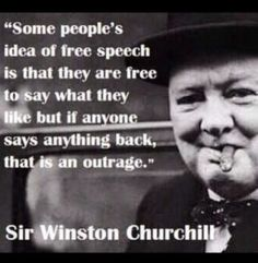 Some people's idea of free speech is that they are free to say . Winston Churchill quote Responsibilities of freedom of speech. Citations Churchill, Churchill Quotes, Winston Churchill, Quotable Quotes, Motivational Quotes, Funny Quotes, Inspirational Quotes, Qoutes, Sad Sayings