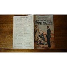 Les Amours D'une Femme Mariee - Volume 4 - Pages 481 À 640 de MARCEL PRIOLLET