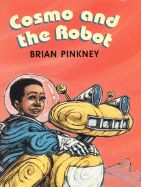Cosmo and the Robot by Brian Pinkney, Author, Brian Pinkney