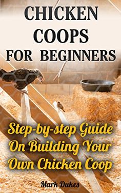 Free Kindle Book - [Crafts Hobbies Home][Free] Chicken Coops For Beginners: Step-by-step Guide On Building Your Own Chicken Coop: (How To Build A Chicken Coop, How To Raise Chickens, Chicken Coop Plans, . Chickens, Building a chicken coop) Chicken Barn, Easy Chicken Coop, Portable Chicken Coop, Chicken Coup, Chicken Houses, Small Chicken, Chicken Ideas, City Chicken, Chicken Feeders
