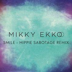 Smile - Hippie Sabotage Remix, a song by Mikky Ekko, Hippie Sabotage on Spotify