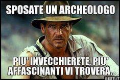 Sposate un archeologo