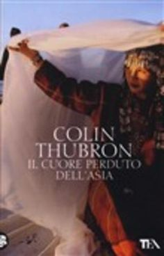 Il cuore perduto dell'asia colin thubron  ad Euro 8.50 in #Tea #Media libri letterature