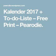 Kalender 2017 + To-do-Liste – Free Print – Pearodie.
