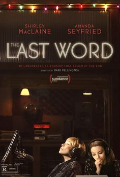 THE LAST WORD starring Shirley MacLaine & Amanda Seyfried | In theaters March 10, 2017