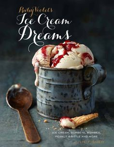 Ruby Violet's Ice Cream Dream: Ice Cream, Sorbets, Bombes, Peanut Brittle and More by Julie Fisher Dream Ice Cream, Ice Cream Mix, Coconut Ice Cream, Strawberry Ice Cream, Frozen Desserts, Frozen Treats, Peanut Brittle, Ice Ice Baby, Homemade Ice Cream