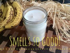 Recipe - Soy Banana Candle (no real bananas required lol / or make melts/tarts without the wick... Deb)