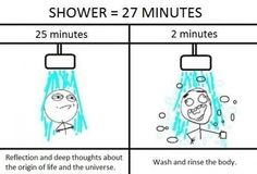 The reason why people take long showers