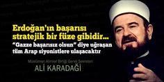 """""""Erdoğan'ın başarısı stratejik bir füze gibidir.""""Gazze başarısız olsun"""" diye uğraşan tüm Arap siyonistlere ulaşacaktır.""""  Müslüman Alimler Birliği Genel Sekreteri ALİ KARADAĞİ  #ihvan #secim2014 #islam"""