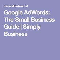 Google AdWords: The Small Business Guide | Simply Business