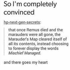 Great headcannon but in the next generation James Sirius Potter actually finds the marauders map and uses it to play pranks Harry Potter Triste, Harry Potter Sad, Harry Potter Universal, James Potter, Harry Potter Funny Tumblr, Harry Potter Stories, Fandoms, No Muggles, Yer A Wizard Harry