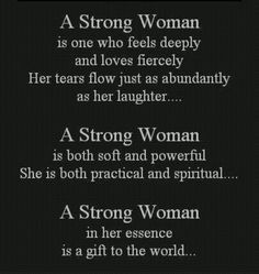 I like this mainly I think because of my tattoo that says I'm a strong woman. And the words here run true too. Motivational Quotes For Women, Great Quotes, Inspirational Quotes, Quotes Women, Uplifting Quotes, Life Quotes Love, Quotes To Live By, Me Quotes, Style Quotes