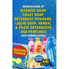 Manufacture of Washing Soap, Toilet Soap, Detergent Powders, Liquid Soap, Herbal & Paste Detergents and Perfumes with Formulations