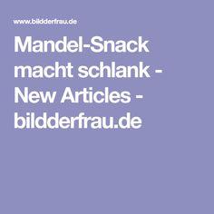 Mandel-Snack macht schlank - New Articles - bildderfrau.de