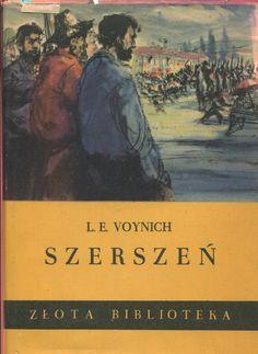 """""""Szerszeń"""" (The Gadfly) L.E. Voynich Translated by Maria Kreczowska Cover by Janusz Grabiański Book series Złota Biblioteka Published by Wydawnictwo Iskry 1954"""