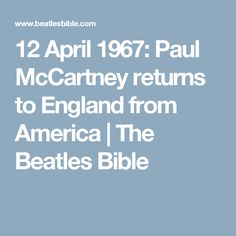 12 April 1967: Paul McCartney returns to England from America | The Beatles Bible