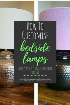 How To Customise Bedside Lamps Bedside Lamp, Lampshades, Color Themes, Board, Tips, Blog, Lamp Shades, Bed Reading Light, Sign
