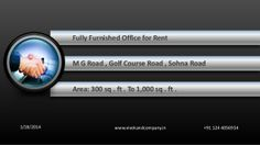 Fully furnished  Small office for Rent M G Road Golf Course Road Sohna Road by 1244056954 via slideshare