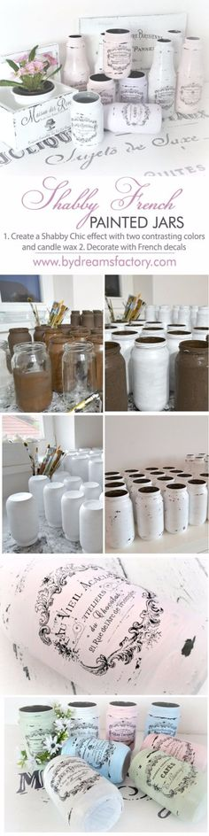 Shabby Chic Decor and Bedding Ideas - Shabby French Painted Jars - Rustic and Romantic Vintage Bedroom, Living Room and Kitchen Country Cottage Furniture and Home Decor Ideas. Step by Step Tutorials and Instructions http://diyjoy.com/diy-shabby-chic-decor-bedding