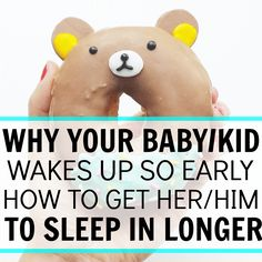 why your baby/kid wakes up so early how to get her/him to sleep in longer