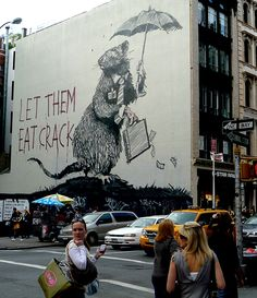 Banksy @NY., Let them eat crack, rat with suitcase of money and umbrella.
