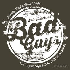 """""""Let's be Bad Guys"""" T-Shirts & Hoodies by jamiedesign"""