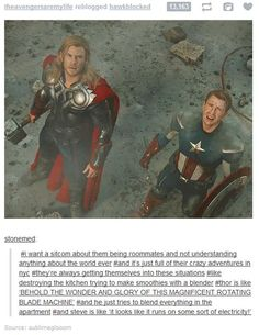 PLEASE yes, but it would also be hilarious with Bucky and Steve AND Thor.