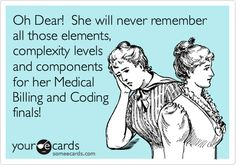 Oh Dear! She will never remember all those elements, complexity levels and components for her Medical Billing and Coding finals!