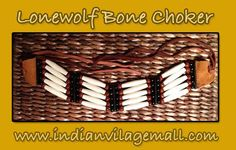 Famous - Ken Lonewolf- Special high grade bone choker collection- review the collection off of:  http://www.indianvillagemall.com/lonewolf.html