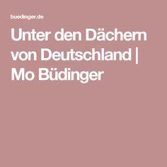 Unter den Dächern von Deutschland   Mo Büdinger