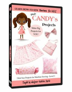 Kids Sewing - Learn How to Sew for Kids: Pixie Candy's Projects DVD #1 (beginning) , http://www.amazon.com/dp/B005XGCFDQ/ref=cm_sw_r_pi_dp_qUg6sb17X695H