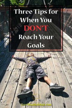 We often fail. That's a given. What should you do when you fail to reach your goals? Read these Three Tips for When You Don't Reach Your Goals!