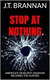 Free Kindle Book -   STOP AT NOTHING: America's Deadliest Assassin Becomes the Hunted (Mark Cole Book 1) Check more at http://www.free-kindle-books-4u.com/action-adventurefree-stop-at-nothing-americas-deadliest-assassin-becomes-the-hunted-mark-cole-book-1/